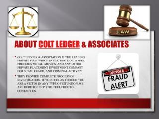 Colt Ledger & Associates help you to fight against unscrupulous companies
