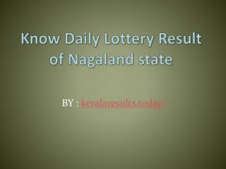 Know Daily Lottery Result of Nagaland state