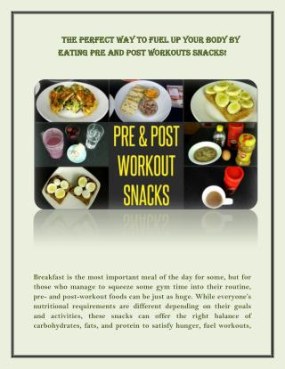 The Perfect Way to Fuel Up your Body by Eating Pre and Post Workouts Snacks!