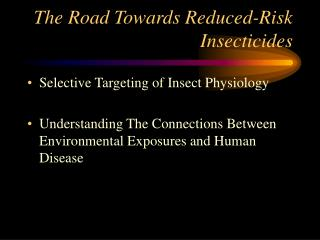 The Road Towards Reduced-Risk Insecticides