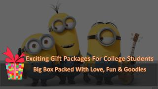 Exciting Gift Packages For College Students
