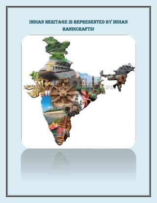 Indian Heritage is represented by Indian Handicrafts