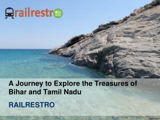 Rail Restro: Tamil Nadu & Bihar Tourism