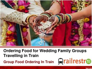 Order Delicious Food in Train During Wedding Journey