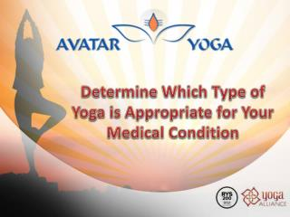 Determine Which Type of Yoga is Appropriate for Your Medical Condition