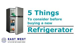 Buying a New Refrigerator? Here Are 5 Things You Should Consider