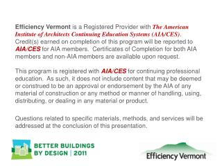 Efficiency Vermont is a Registered Provider with The American Institute of Architects Continuing Education Systems AIA