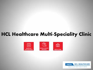 HCL Healthcare Multi-Speciality Clinic