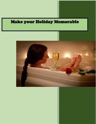 Make your Holiday Memorable