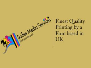 Hire the famous and proven the best printing services in UK