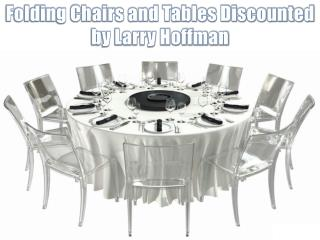 Folding Chairs and Tables Discounted by Larry Hoffman