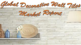 Global Decorative Wall Tiles Market Report