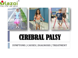Cerebral palsy - Symptoms, Causes, Treatment and Daignosis