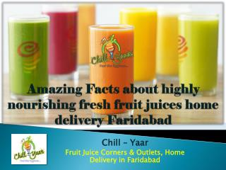 Amazing Facts about highly nourishing fresh fruit juices home delivery Faridabad