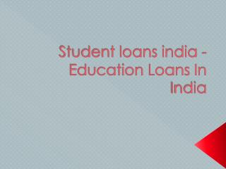 Student loans india - Education Loans In India