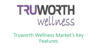 truworth Wellness key features