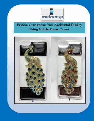 Protect Your Phone from Accidental Falls by Using Mobile Phone Covers