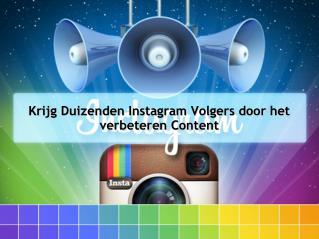 Krijg Duizenden Instagram Volgers door het verbeteren Content