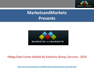 Mega Data Center Market by Solutions & Services - 2019