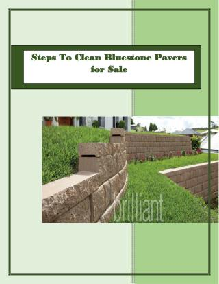 Steps To Clean Bluestone Pavers for Sale