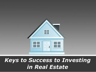 Keys to Success to Investing in Real Estate - George Schiaffino