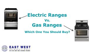 Electric Ranges vs Gas Range : Which One You Should Buy?
