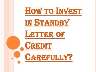 Carefully Investment in Standby Letter of Credit