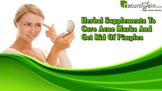 Herbal Supplements To Cure Acne Marks And Get Rid Of Pimples