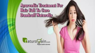 Ayurvedic Treatment For Hair Fall To Cure Dandruff Naturally