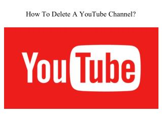 How To Delete A YouTube Channel?|YouTube technical support