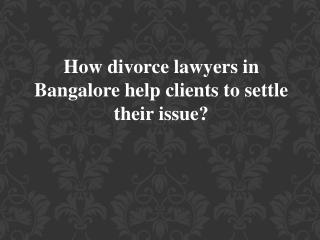 Divorce lawyers in Bangalore