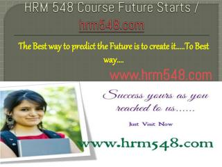 HRM 548 Course Future Starts / hrm548dotcom