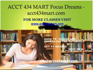 ACCT 434 MART Focus Dreams-acct434mart.com