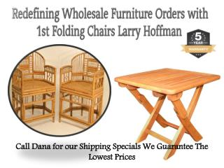 Redefining Wholesale Furniture Orders with 1st Folding Chairs Larry Hoffman