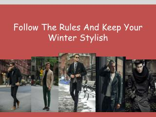 Follow The Rules And Keep Your Winter Stylish