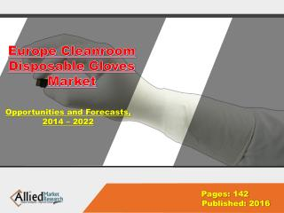 Europe Cleanroom Disposable Gloves Market Share, Industry Analysis