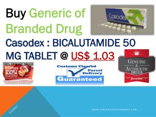 Buy BICALUTAMIDE 50 MG TABLET  Branded Drug Casodex :  @ US$ 1.03