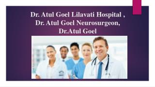 Good Doctor For Health-Dr Atul Goel, Dr Atul Goel Lilavati hospital