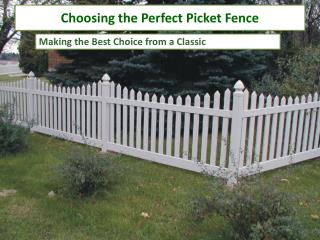 Choosing The Perfect Picket Fence