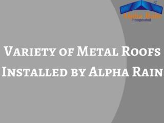 Metal Roof Varieties Installed by Alpha Rain in Virginia