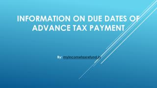 Information On Due Dates of Advance Tax Payment