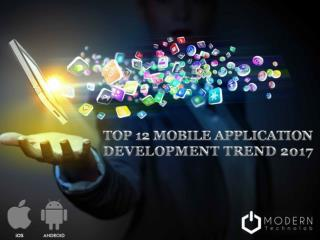 Top 12 Mobile Application Development Trend 2017