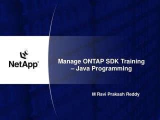 Manage ONTAP SDK Training   Java Programming