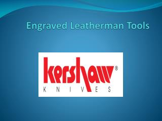 Engraved Leatherman Tools