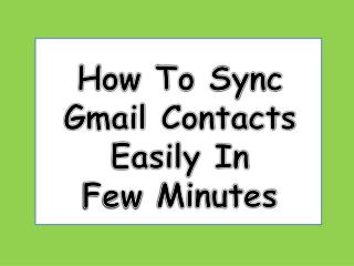 How To Sync Gmail Contacts Easily In Few Minutes