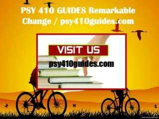 PSY 410 GUIDES Remarkable Change / psy410guides.com