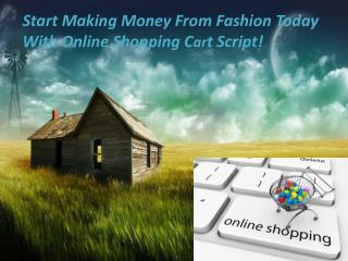 Start Making Money From Fashion Today With Online Shopping Cart Script