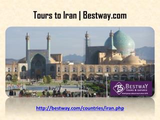 Tours to Iran | Bestway.com