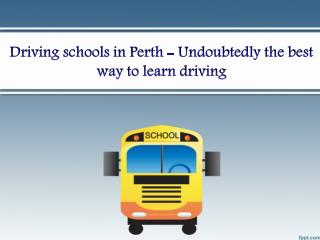 Driving Schools in Perth - Undoubtedly the Best Way to Learn Driving