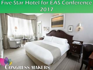Five-Star Hotel for EAS 2017 Conference